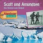 Scott und Amundsen: Das Rennen zum Südpol(Abenteuer & Wissen):    Maja Nielsen