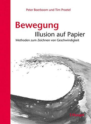 Bewegung: Illusion auf Papier: Methoden zum Zeichnen von Geschwindigkeit
