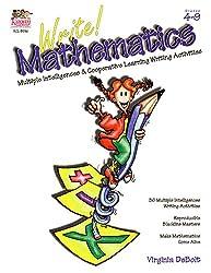 Write! Mathematics: Multiple Intelligences & Cooperative Learning Writing Activities (Grades 4-9)