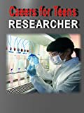 Careers for Teens Researcher (Medical) [Special Edition]