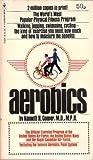 Aerobics, Kenneth H. Cooper, 0553274473