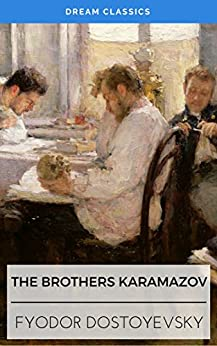 The Brothers Karamazov (Dream Classics) by [Fyodor Mikhailovich Dostoyevsky, Dream Classics]