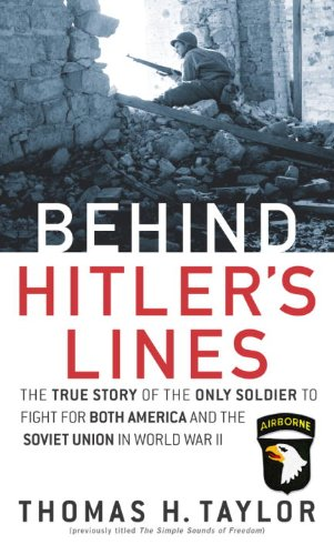 Behind Hitler's Lines: The True Story of the Only Soldier to Fight for both America and the SovietUnion in World War II cover