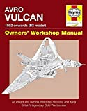 Avro Vulcan Manual: 1952 Onwards (all marks) (Owners  Workshop Manual)
