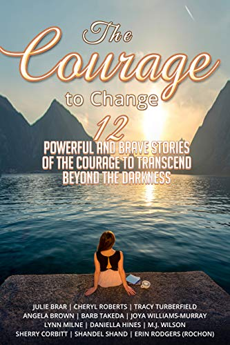Amazon.com: The Courage to Change: 12 Powerful and Brave ...