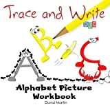 Trace and Write: Alphabet Picture Workbook