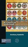 Byzantium Unbound (Past Imperfect)