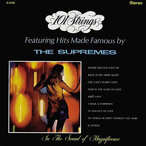 101 Strings Featuring Hits Made Famous by The Supremes (Remastered from the Original Master - Orchestra Strings