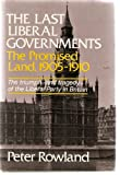 img - for The Last Liberal Governments: The Promised Land, 1905-1910 book / textbook / text book
