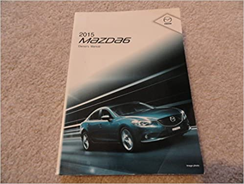 Beautiful 2015 Mazda 6 Owners Manual: 2015 Mazda 6 Owners Manual: Amazon.com: Books