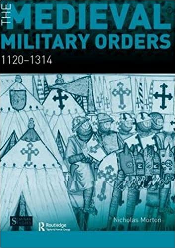 The Medieval Military Orders: 1120-1314