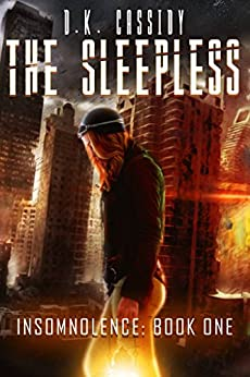 The Sleepless (Insomnolence Book 1) by [Cassidy, D.K., Cassidy, D.K.]