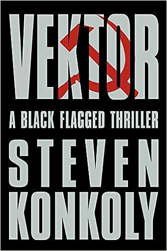 Ebook til øjeblikkelig download Vektor: A Black Flagged Thriller (The Black Flagged Series Book 4) B00DNJWQ2K in Danish PDF by Steven Konkoly