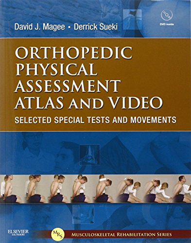 Orthopedic Physical Assessment Atlas (Orthopedic Physical Assessment Atlas and Video: Selected Special Tests and Movements, 1e (Musculoskeletal Rehabilitation) by David J. Magee BPT PhD CM (31-Jan-2011) Paperback)