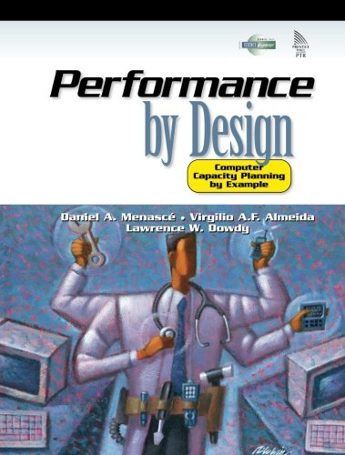 Performance by Design: Computer Capacity Planning By Example by Prentice Hall