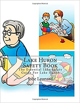 Lake Huron Safety Book: The Essential Lake Safety Guide For Lake Huron