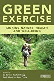 img - for Green Exercise: Linking Nature, Health and Well-being book / textbook / text book