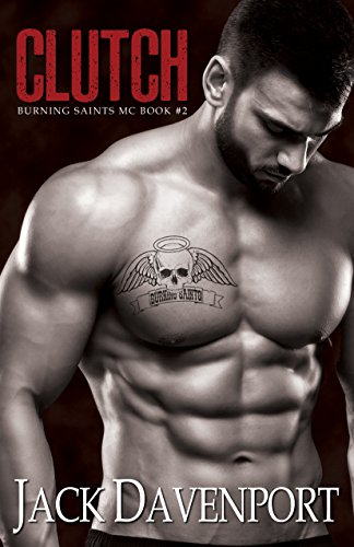 Clutch (Burning Saints MC Book 2) ()