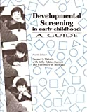 Developmental Screening in Early Childhood : A Guide, Meisels, Samuel J. and Atkins-Burnett, Sally, 0935989641