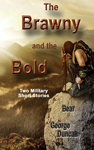 The Brawny and the Bold: Military short stories