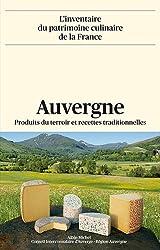 Auvergne : Produits du terroir et recettes traditionnelles