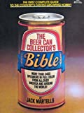 The Beer Can Collector's Bible by Jack Martells (1979-12-12)