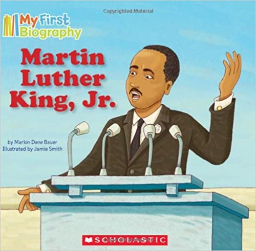 Martin Luther King Jr. My First Biography