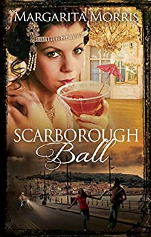 Scarborough Ball (Scarborough Fair series Book 2) by [Morris, Margarita]