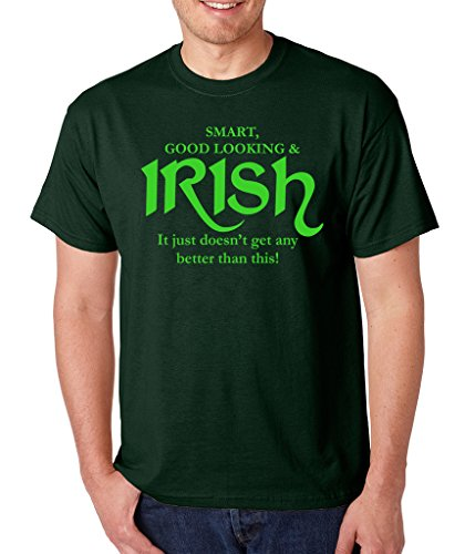 SignatureTshirts Men's St Patricks Day Smart Good Looking & Irish T-Shirt XL Forest Green