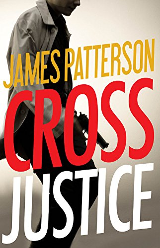 Cross Justice - Book #23 of the Alex Cross