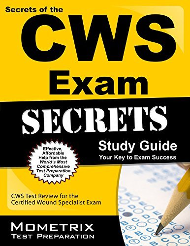 Secrets of the CWS Exam Study Guide: CWS Test Review for the Certified Wound Specialist Exam by CWS Exam Secrets Test Prep Team (2013-02-14) Paperback