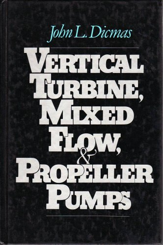 Vertical Turbine, Mixed Flow, and Propeller Pumps