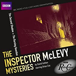 BBC Radio Crimes: The Inspector McLevy Mysteries: The Second Shadow & The Burning Question