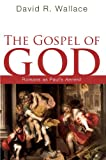 The Gospel of God, David R. Wallace, 1556354371