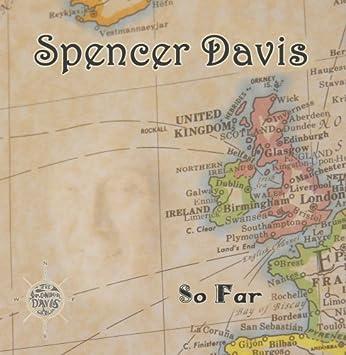 Amazon.com: So Far by Spencer Davis: Music