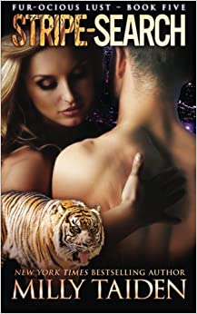 Book Stripe-Search: BBW Paranormal Shape Shifter Romance (Fur-ocious Lust) (Volume 5) by Milly Taiden (2015-05-19)