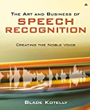 img - for The Art and Business of Speech Recognition: Creating the Noble Voice book / textbook / text book