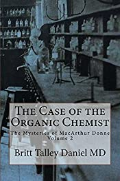 The Case of the Organic Chemist (The Mysteries of MacArthur Donne Book 2)