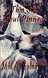 Thin Skin Soul Pinned, Mila A. Ballentine, 0979417236