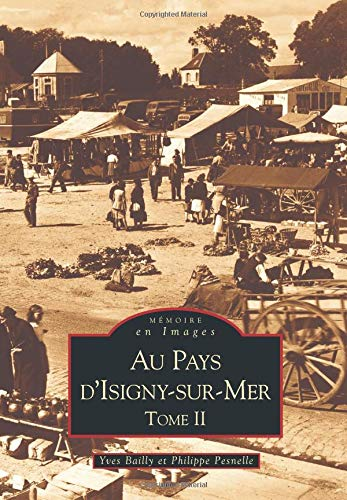 Isigny-sur-Mer (Au Pays d') - Tome II (French Edition) ebook
