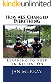 How ALS Changed Everything: Learning to Keep On Keepin' On