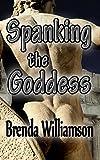 Spanking the Goddess