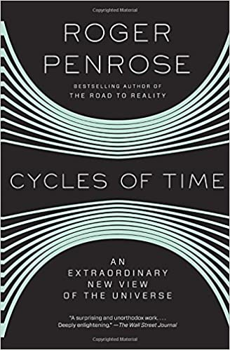 cycles of time an new view of the universe roger penrose amazoncom books