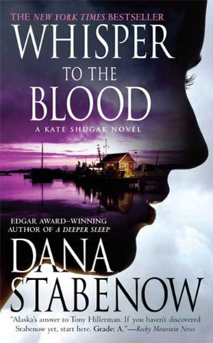 Whisper to the Blood: A Kate Shugak Novel (Kate Shugak Novels Book 16)