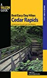 Best Easy Day Hikes Cedar Rapids: Including Iowa City and Cedar Falls/Waterloo (Best Easy Day Hikes Series)