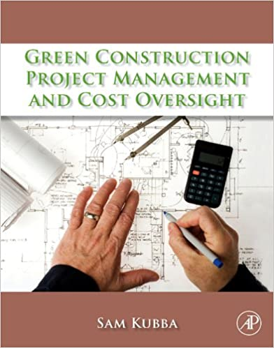 Green Construction Project Management and Cost Oversight, Sam Kubba