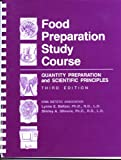 Food Preparation Study Course : Quantity Preparation and Scientific Principles, Iowa Dietetic Association Staff and Baltzer, Lynne E., 0813808065