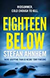 Eighteen Below: A new serial killer thriller from the million-copy Scandinavian sensation (A Fabian Risk Thriller)