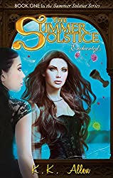 The Summer Solstice: Enchanted (Contemporary Fantasy / Romance) (The Summer Solstice Series Book 1)