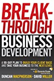 Break-Through Business Development, Duncan MacPherson and David Miller, 0470154829